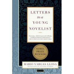 Letters to a Young Novelist by Mario Vargas Llosa, 9780312421724.