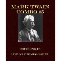Mark Twain Combo #5, Roughing It/Life on the Mississippi by Mark Twain, 9781492195528.
