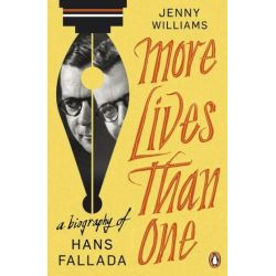 More Lives Than One, A Biography of Hans Fallada by Jenny Williams, 9780241952672.