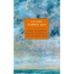 Letters Summer 1926, Summer 1926 : Boris Pasternak, Marina Tsvetayeva, Rainer Maria Rilke by Boris Leonidovich Pasternak, 9780940322714.
