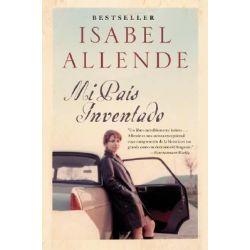Mi Pais Inventado : Un Paseo Nostalgico Por Chile, Un Paseo Nostalgico Por Chile by Isabel Allende, 9780060545680.