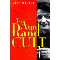 The Ayn Rand Cult by Jeff Walker, 9780812693904.