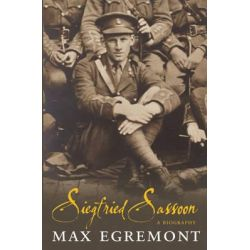 Siegfried Sassoon, A Biography by Max Egremont, 9781447243281.