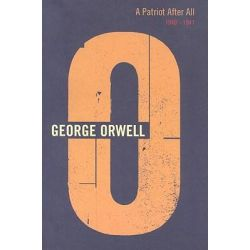 Patriot After All, Complete Orwell Ser. by George Orwell, 9780436205408.