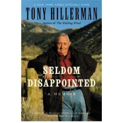 Seldom Disappointed, A Memoir by Tony Hillerman, 9780060505868.