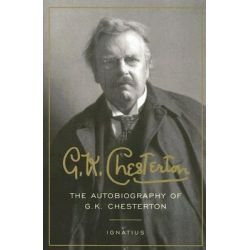 The Autobiography of G. K. Chesterton by G K Chesterton, 9781586170714.