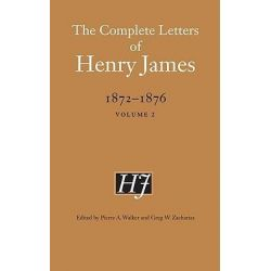 The Complete Letters of Henry James, 1872-1876, Vol. 2 by Henry James, 9780803222977.