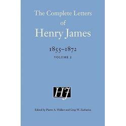 The Complete Letters of Henry James, 1855-1872 by Henry James, 9780803226074.
