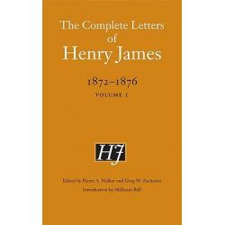 The Complete Letters of Henry James, 1872-1876, v. 1 by Henry James, 9780803222250.