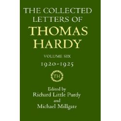 The Collected Letters of Thomas Hardy, 1920-1925 Volume 6 by Thomas Hardy, 9780198126232.