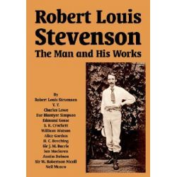 Robert Louis Stevenson, The Man and His Works by Robert Louis Stevenson, 9781410225238.