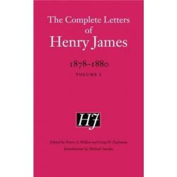 The Complete Letters of Henry James, 1878-1880, Volume 1 by Henry James, 9780803254244.