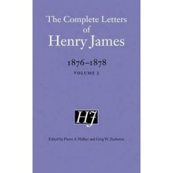 The Complete Letters of Henry James, 1876-1878, Volume 2 by Henry James, 9780803246195.