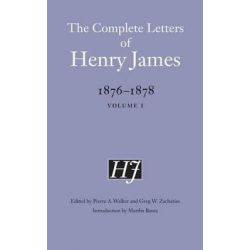 The Complete Letters of Henry James, 1876-1878, Volume 1 by Henry James, 9780803240636.