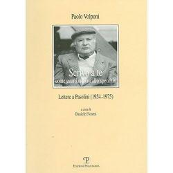 Scrivo a Te Come Guardandomi Allo Specchio, Lettere a Pasolini (1954-1975) by Daniele Fioretti, 9788859605102.