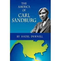 a biography of carl sandburg the american poet Author-poet carl sandburg was born in the three-room cottage at 313 east third street in galesburg on january 6, 1878 the modest house, which is maintained by the illinois.