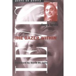 The Gazer within by Larry Levis, 9780472067183.