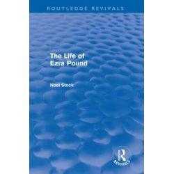 The Life of Ezra Pound by Noel Stock, 9780415678681.