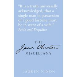The Jane Austen Miscellany by Lauren Nixon, 9780752468631.