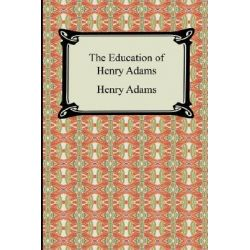The Education of Henry Adams by Henry Adams, 9781420929515.