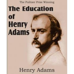 The Education of Henry Adams by Henry Adams, 9781612031170.