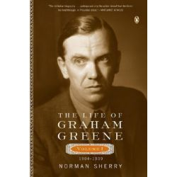 The Life of Graham Greene, Volume I: 1904-1939 by Norman Sherry, 9780142004203.