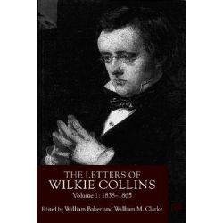 The Letters of Wilkie Collins, 1838-1865 by Wilkie Collins, 9780312223434.