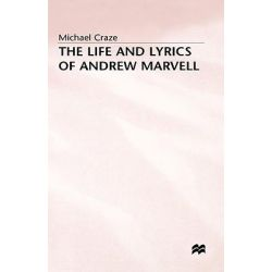 The Life and Lyrics of Andrew Marvell by Michael Craze, 9780333262504.