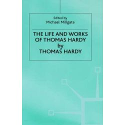 The Life and Work of Thomas Hardy, 1840-1928 by Thomas Hardy, 9780333294413.