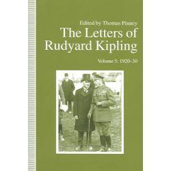 The Letters of Rudyard Kipling V5 1920-30, Letters of Rudyard Kipling by Rudyard Kipling, 9780877458982.