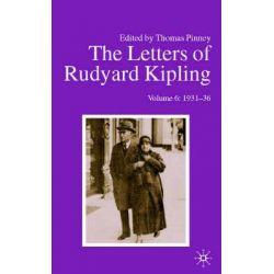 The Letters of Rudyard Kipling V6 1931-36, Letters of Rudyard Kipling by Rudyard Kipling, 9780877458999.