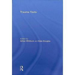 Trauma Texts by Gillian Whitlock, 9780415483001.