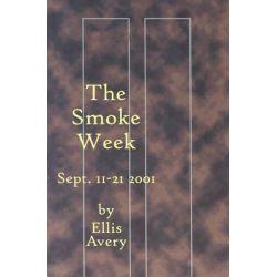The Smoke Week, Sept. 11-21, 2001 by Ellis Avery, 9781928589242.