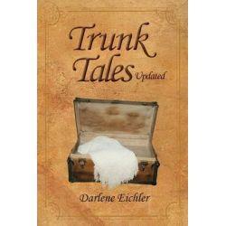 Trunk Tales Updated by Darlene Eichler, 9781941069011.