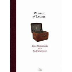 Woman of Letters, Irene Nemirovsky and Suite Francaise by Professor Olivier Corpet, 9780979472756.