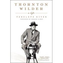 Thornton Wilder, A Life by Penelope Niven, 9780060831370.