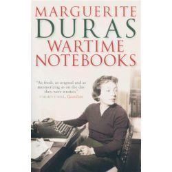 Wartime Notebooks by Marguerite Duras, 9781847247339.