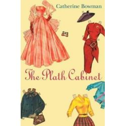 The Plath Cabinet by Catherine Bowman, 9781884800863.
