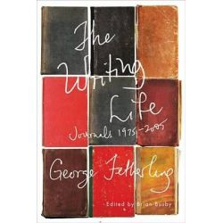 The Writing Life, Journals, 1975-2005 by George Fetherling, 9780773541146.