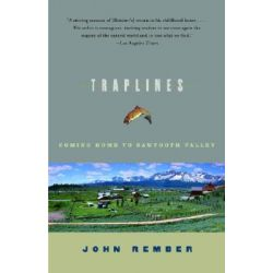 Traplines, Coming Home to Sawtooth Valley by John Rember, 9781400031115.