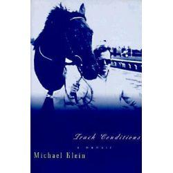 Track Conditions, A Memoir / Michael Klein. by M. Klein, 9780892552252.