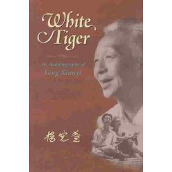 White Tiger, An Autobiography of Yang Xianyi by Xianyi Yang, 9789629960469.