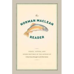 The Norman Maclean Reader by Norman Maclean, 9780226500270.