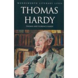 Thomas Hardy, Wordsworth Literary Lives by Florence Hardy, 9781840225594.