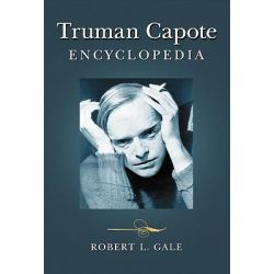 Truman Capote Encyclopedia by Robert L. Gale, 9780786442966.
