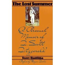 The Lost Summer, A Personal Memoir of F. Scott Fitzgerald by Tony Buttitta, 9780312292546.