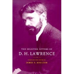 The Selected Letters of D. H. Lawrence by D. H. Lawrence, 9780521777995.