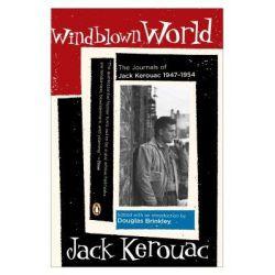 Windblown World, The Journals of Jack Kerouac, 1947-1954 by Douglas Brinkley, 9780143036067.