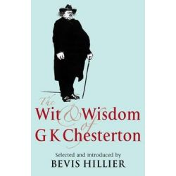 The Wit and Wisdom of G. K. Chesterton by G. K. Chesterton, 9781441179586.