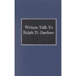 Writers Talk to Ralph Gardner by Ralph D. Gardner, 9780810821439.